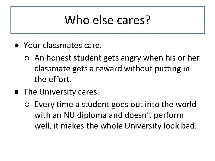 Who else cares? ● Your classmates care. ○ An honest student gets angry when