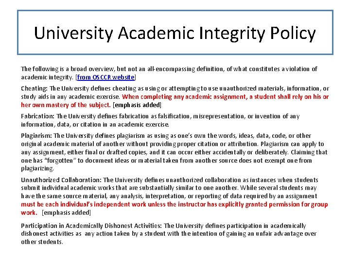 University Academic Integrity Policy The following is a broad overview, but not an all-encompassing