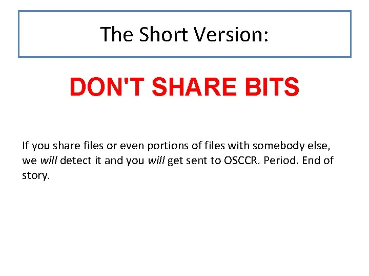 The Short Version: DON'T SHARE BITS If you share files or even portions of