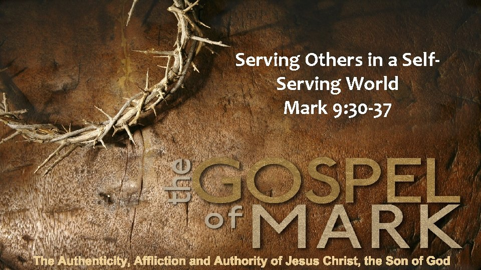Serving Others in a Self Serving World Mark