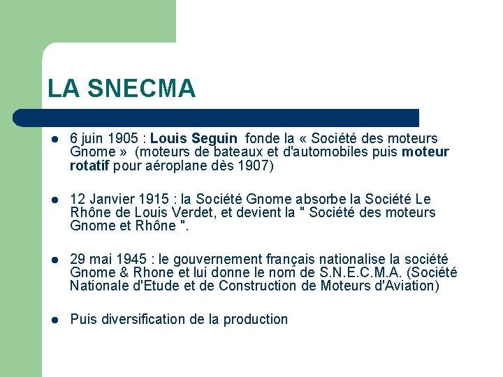 LA SNECMA l 6 juin 1905 : Louis Seguin fonde la « Société des