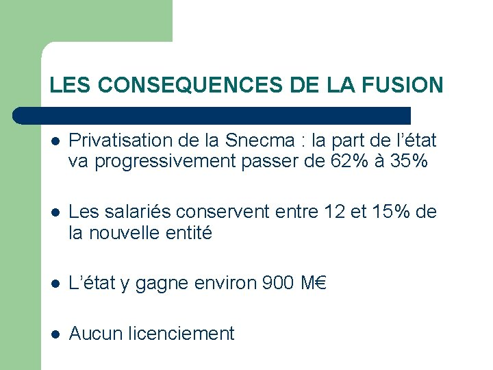 LES CONSEQUENCES DE LA FUSION l Privatisation de la Snecma : la part de