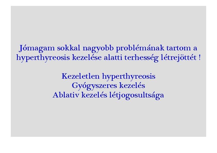 hyperthyreosis gyógyszeres kezelése
