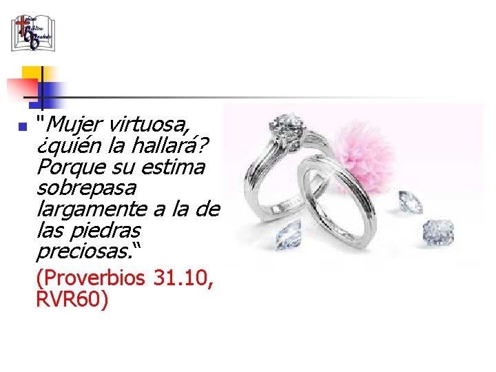 Dios mujer de virtuosa temerosa Proverbios 31:10