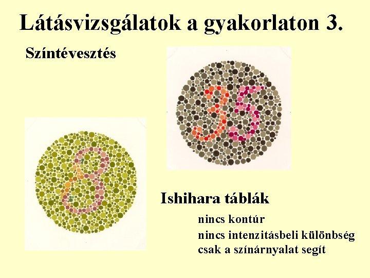 piros kör a látásvizsgálatokhoz