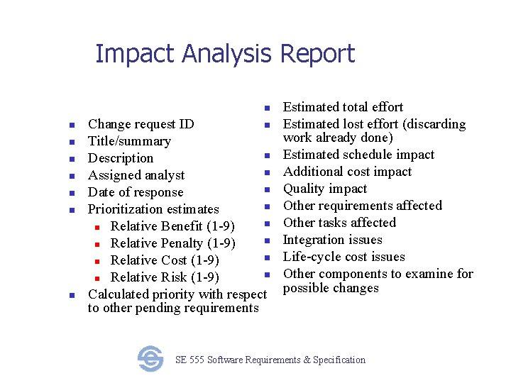 Impact Analysis Report n n n n Change request ID n Title/summary n Description