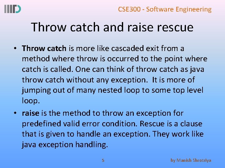 CSE 300 - Software Engineering Throw catch and raise rescue • Throw catch is