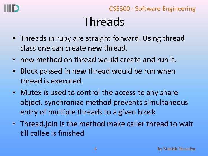 CSE 300 - Software Engineering Threads • Threads in ruby are straight forward. Using