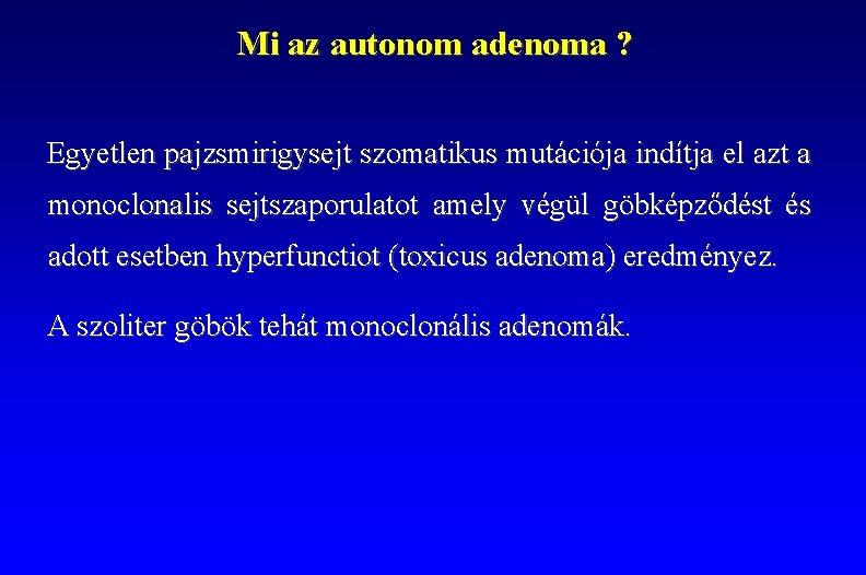 Adenoma a mellékvesében (jelige: tejfi)   Rákgyógyítás