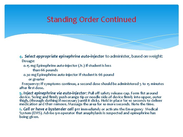 Standing Order Continued 4. Select appropriate epinephrine auto-injector to administer, based on weight: Dosage:
