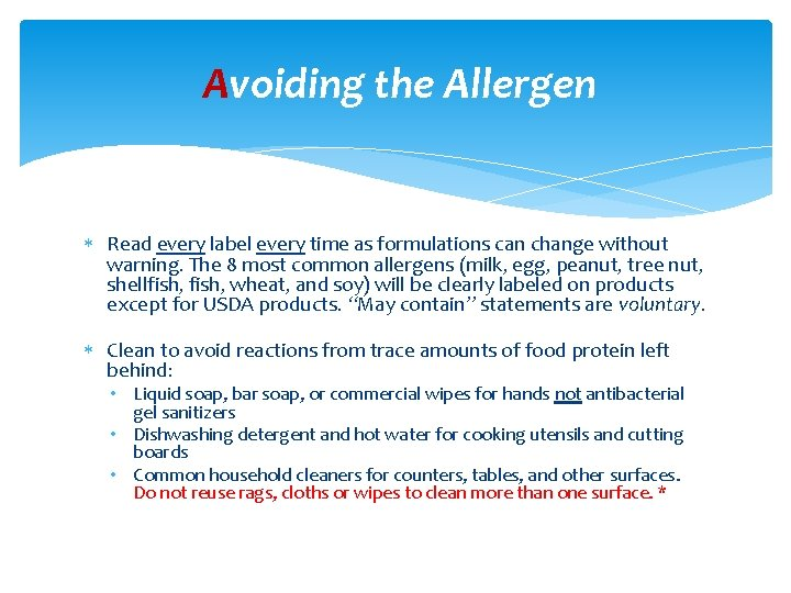 Avoiding the Allergen Read every label every time as formulations can change without warning.