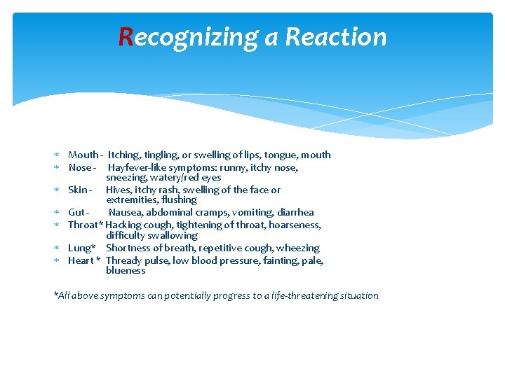 Recognizing a Reaction Mouth - Itching, tingling, or swelling of lips, tongue, mouth Nose