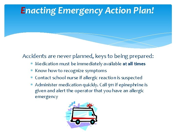 Enacting Emergency Action Plan! Accidents are never planned, keys to being prepared: Medication must