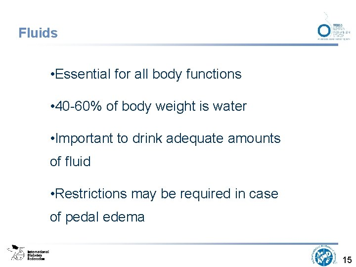 Fluids • Essential for all body functions • 40 -60% of body weight is