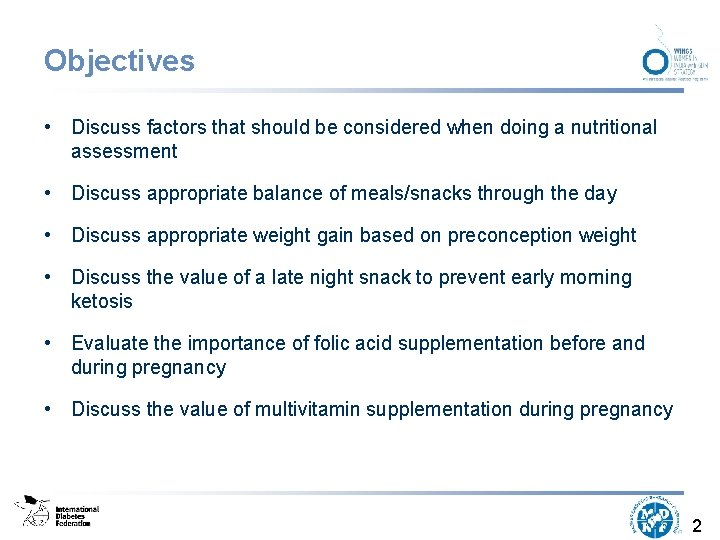 Objectives • Discuss factors that should be considered when doing a nutritional assessment •