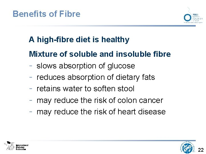 Benefits of Fibre A high-fibre diet is healthy Mixture of soluble and insoluble fibre
