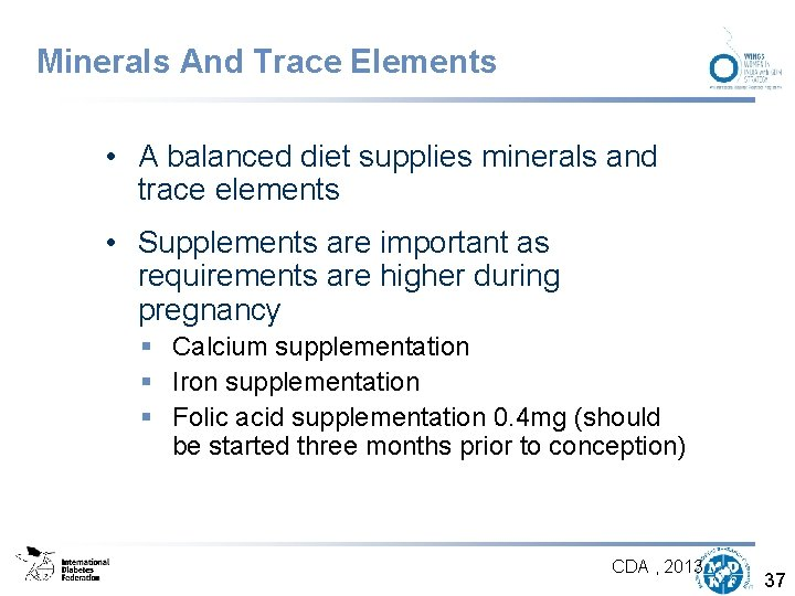Minerals And Trace Elements • A balanced diet supplies minerals and trace elements •