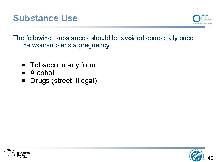 Substance Use The following substances should be avoided completely once the woman plans a