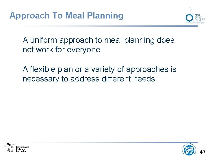 Approach To Meal Planning A uniform approach to meal planning does not work for