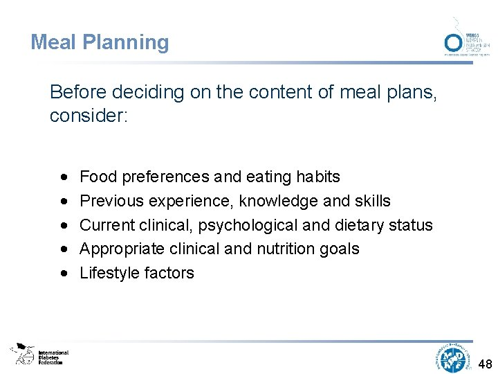 Meal Planning Before deciding on the content of meal plans, consider: • • •