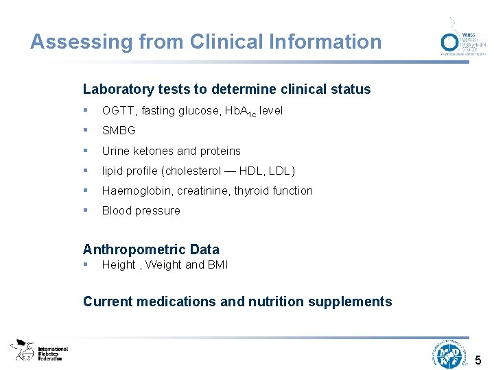 Assessing from Clinical Information Laboratory tests to determine clinical status § OGTT, fasting glucose,