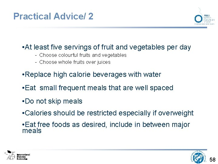 Practical Advice/ 2 • At least five servings of fruit and vegetables per day