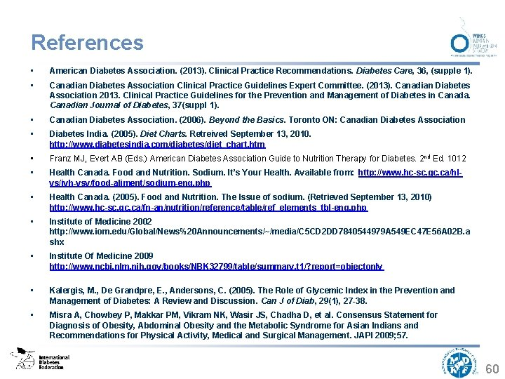 References • American Diabetes Association. (2013). Clinical Practice Recommendations. Diabetes Care, 36, (supple 1).