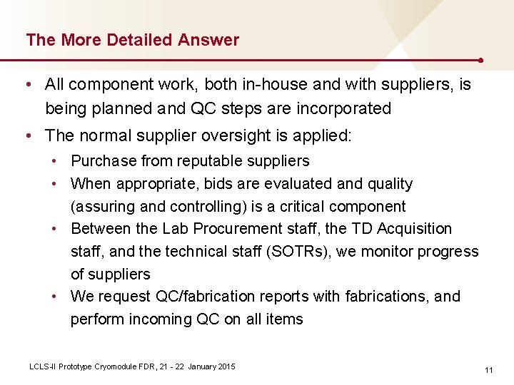 The More Detailed Answer • All component work, both in-house and with suppliers, is