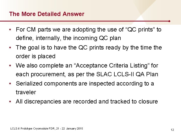 The More Detailed Answer • For CM parts we are adopting the use of