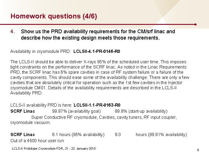 Homework questions (4/6) 4. Show us the PRD availability requirements for the CM/srf linac