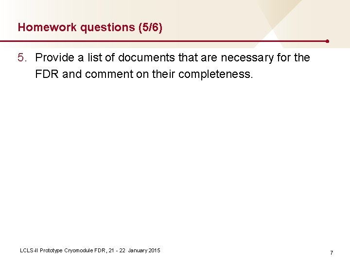 Homework questions (5/6) 5. Provide a list of documents that are necessary for the