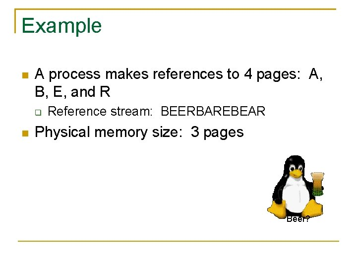 Example A process makes references to 4 pages: A, B, E, and R Reference