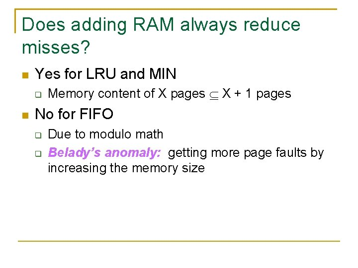 Does adding RAM always reduce misses? Yes for LRU and MIN Memory content of