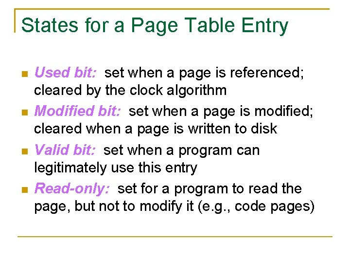 States for a Page Table Entry Used bit: set when a page is referenced;