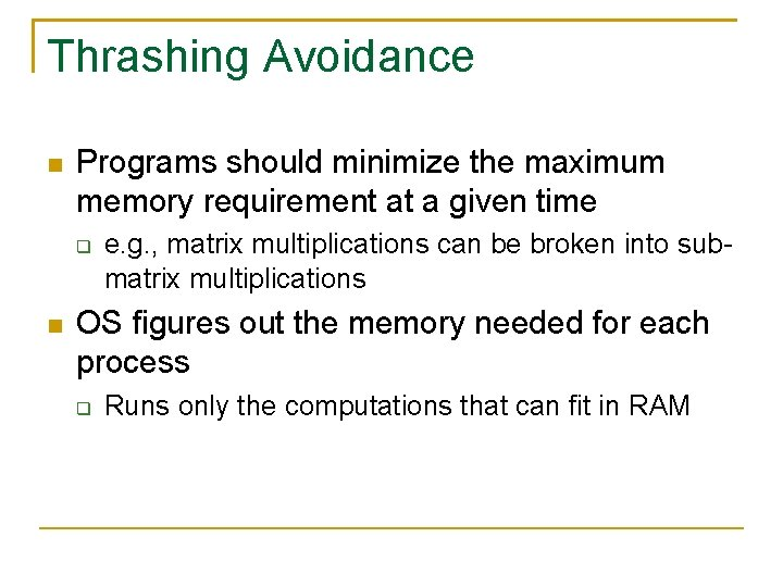Thrashing Avoidance Programs should minimize the maximum memory requirement at a given time e.