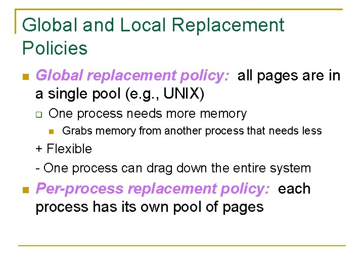 Global and Local Replacement Policies Global replacement policy: all pages are in a single