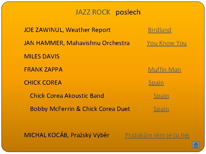 JAZZ ROCK poslech JOE ZAWINUL, Weather Report Birdland JAN HAMMER, Mahavishnu Orchestra You Know
