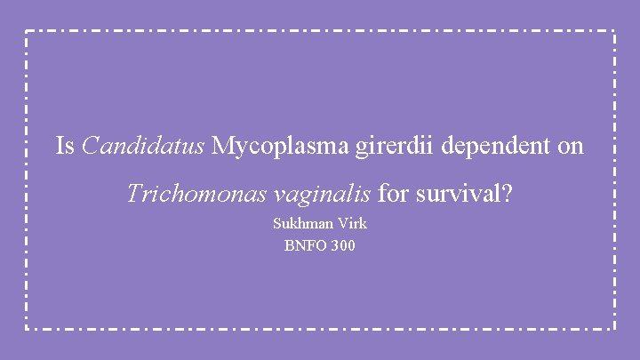 Mycoplasma és Trichomonas hogyan kell kezelni Trichomoniázis - Tünetei, diagnosztikája, kezelése