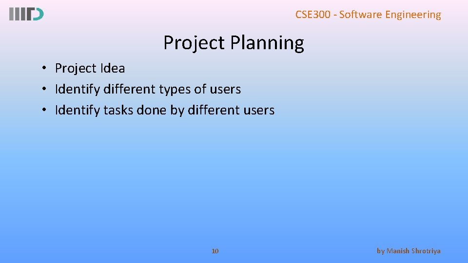 CSE 300 - Software Engineering Project Planning • Project Idea • Identify different types