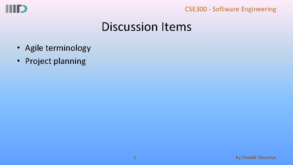 CSE 300 - Software Engineering Discussion Items • Agile terminology • Project planning 2