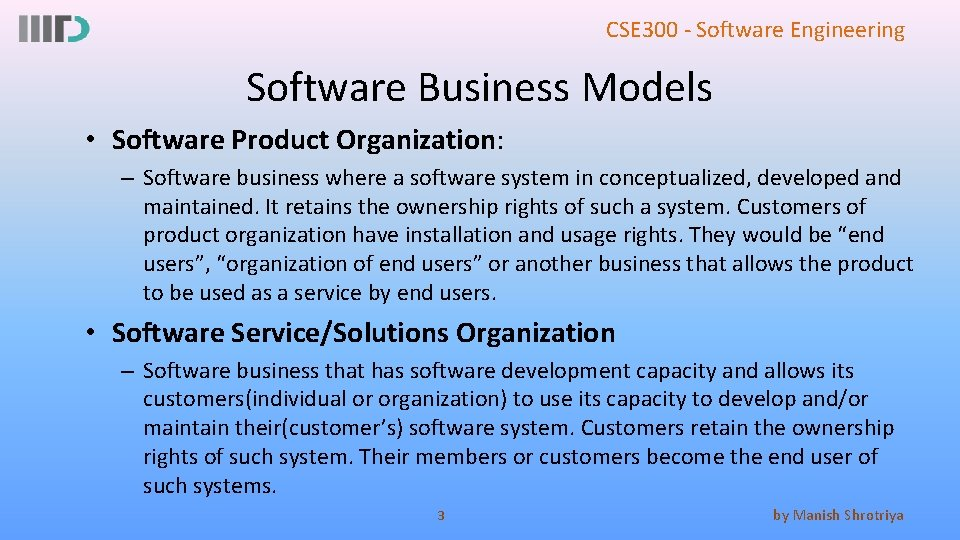 CSE 300 - Software Engineering Software Business Models • Software Product Organization: – Software