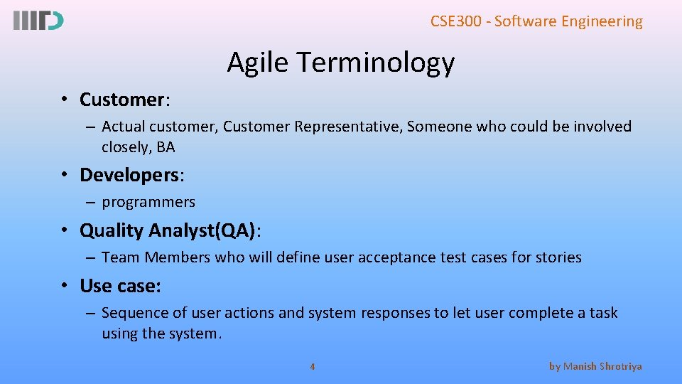CSE 300 - Software Engineering Agile Terminology • Customer: – Actual customer, Customer Representative,