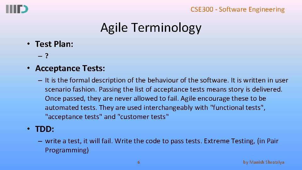 CSE 300 - Software Engineering Agile Terminology • Test Plan: –? • Acceptance Tests: