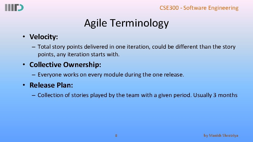 CSE 300 - Software Engineering Agile Terminology • Velocity: – Total story points delivered