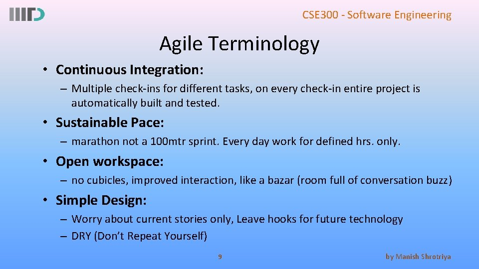 CSE 300 - Software Engineering Agile Terminology • Continuous Integration: – Multiple check-ins for