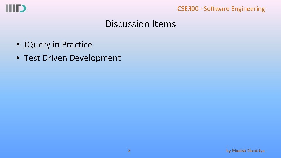 CSE 300 - Software Engineering Discussion Items • JQuery in Practice • Test Driven