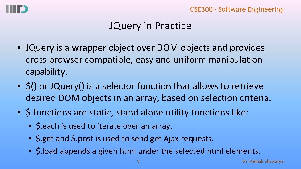 CSE 300 - Software Engineering JQuery in Practice • JQuery is a wrapper object