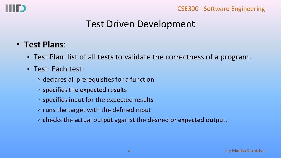 CSE 300 - Software Engineering Test Driven Development • Test Plans: ▪ Test Plan: