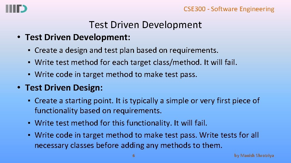 CSE 300 - Software Engineering Test Driven Development • Test Driven Development: ▪ Create