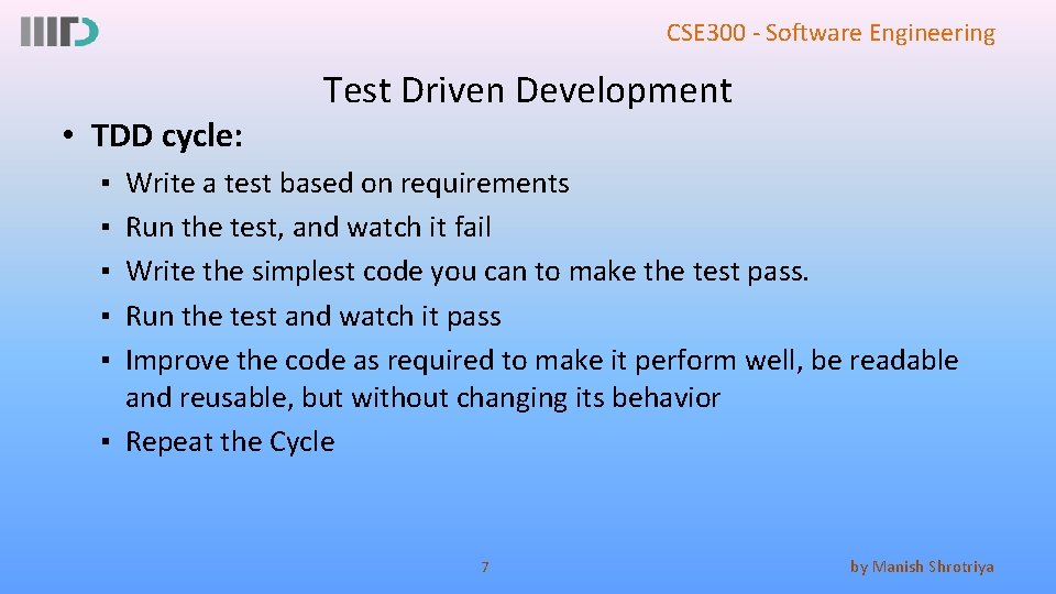 CSE 300 - Software Engineering Test Driven Development • TDD cycle: ▪ ▪ ▪
